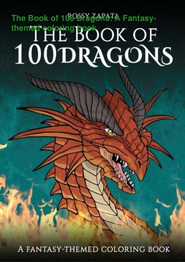 The Book of 100 Dragons: A Fantasy- themed coloring book