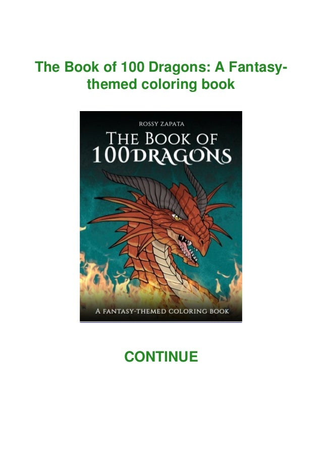 The Book of 100 Dragons: A Fantasy- themed coloring book CONTINUE