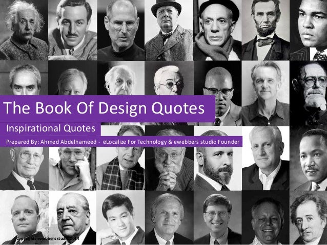 The Book Of Design Quotes Inspirational Quotes 1 Copyrights ewebbers studio 2014 Prepared By: Ahmed Abdelhameed - eLocaliz...