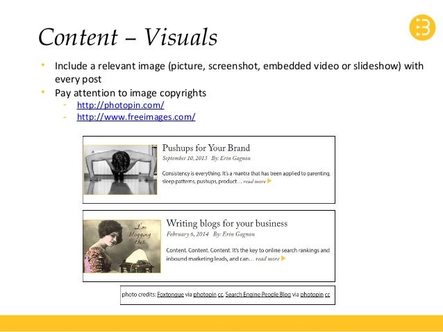 Content – Visuals  • Include a relevant image (picture, screenshot, embedded video or slideshow) with  every post  • Pay a...