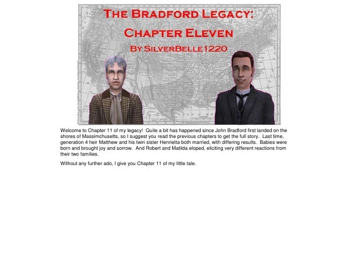 Welcome to Chapter 11 of my legacy! Quite a bit has happened since John Bradford first landed on the shores of Massimchuse...