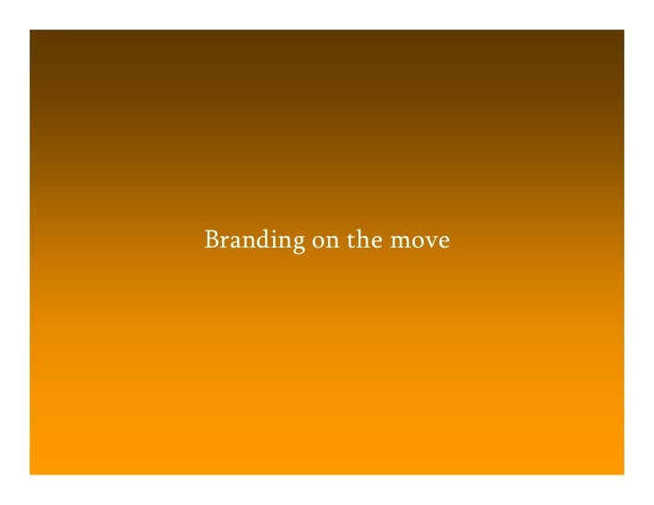 Branding on the move