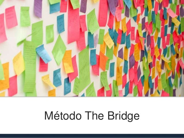 Método The Bridge