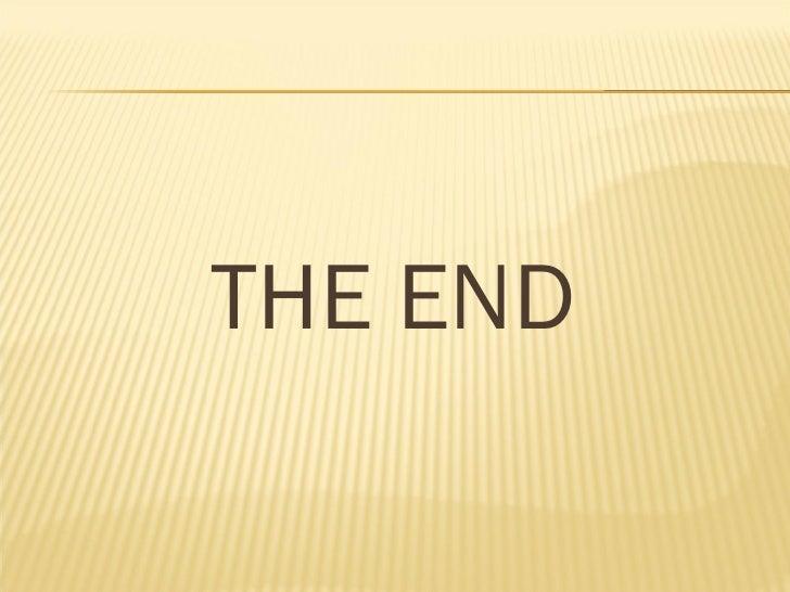 <ul><li>THE END </li></ul>