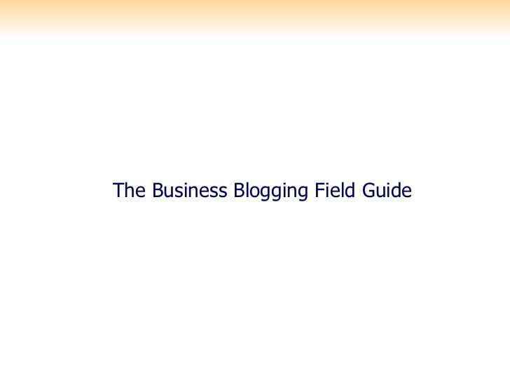 The Business Blogging Field Guide