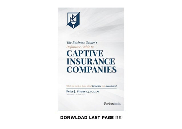The Business Owner s Definitive Guide to Captive Insurance