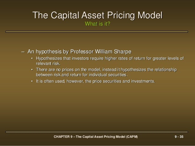 capital asset pricing model and optimal In finance, the capital asset pricing model (capm) is used to determine a theoretically appropriate required rate of return of an asset, if that asset is to be added to an already well-diversified portfolio, given that asset's non-diversifiable risk.