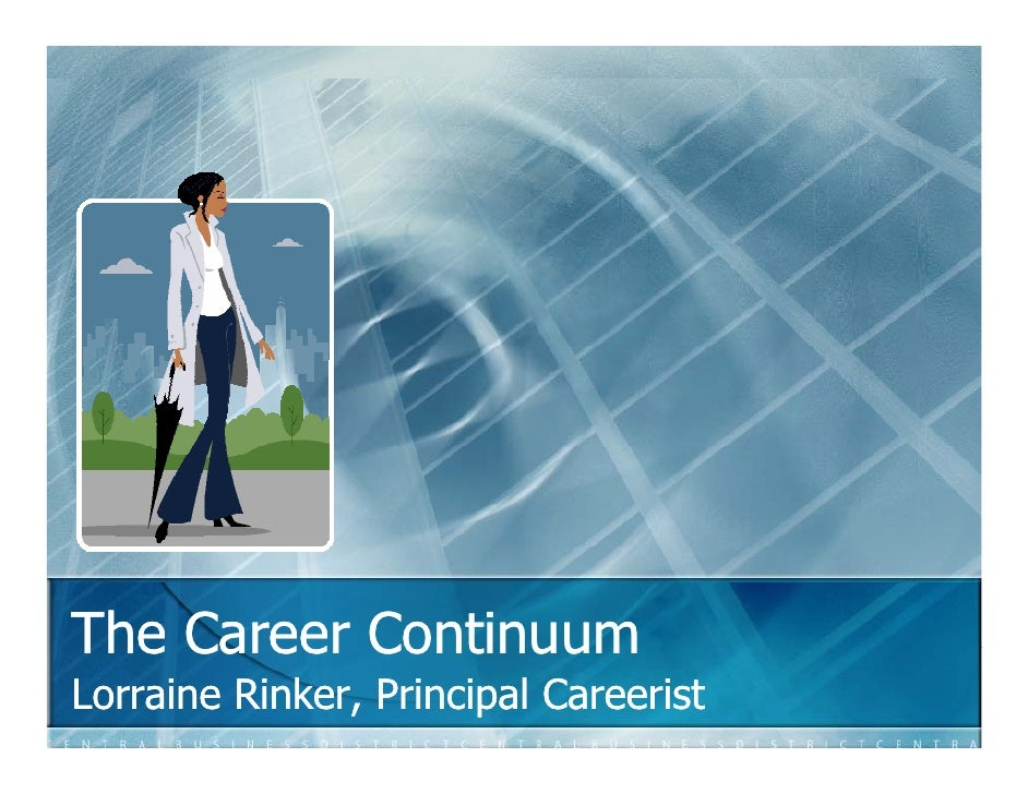 The Career Continuum Lorraine Rinker, Principal Careerist
