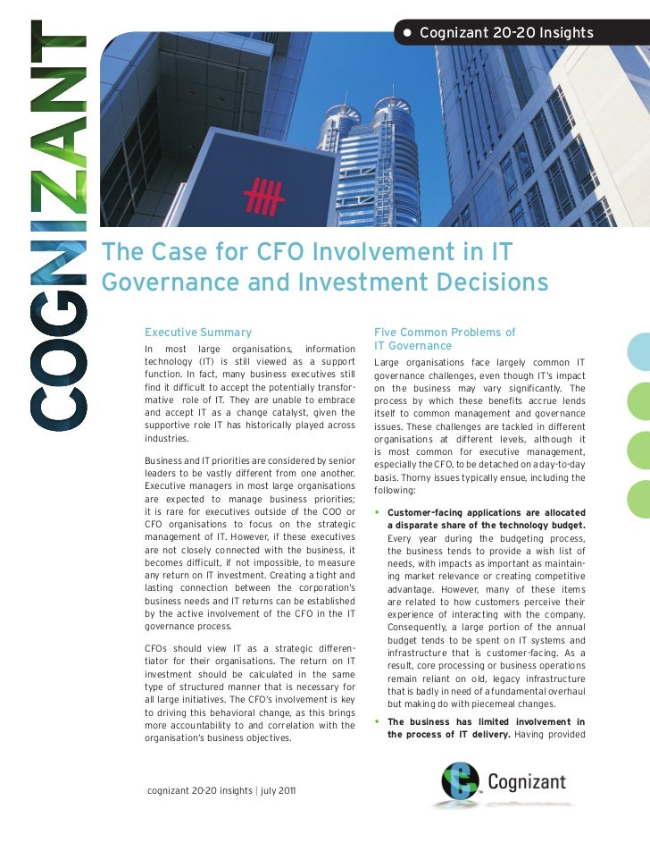 • Cognizant 20-20 InsightsThe Case for CFO Involvement in ITGovernance and Investment Decisions   Executive Summary       ...