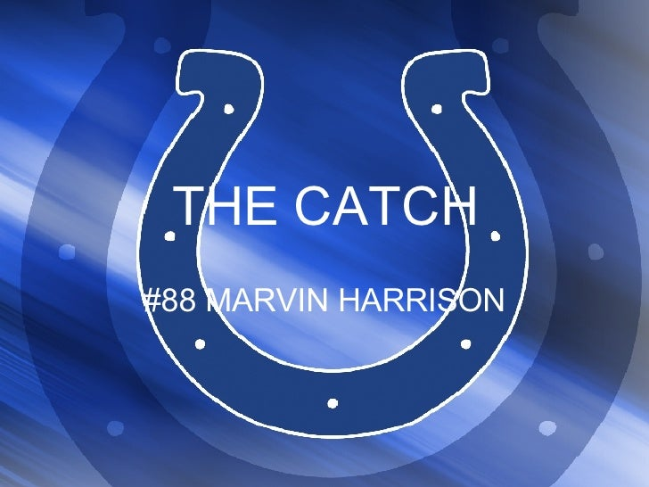 THE CATCH #88 MARVIN HARRISON