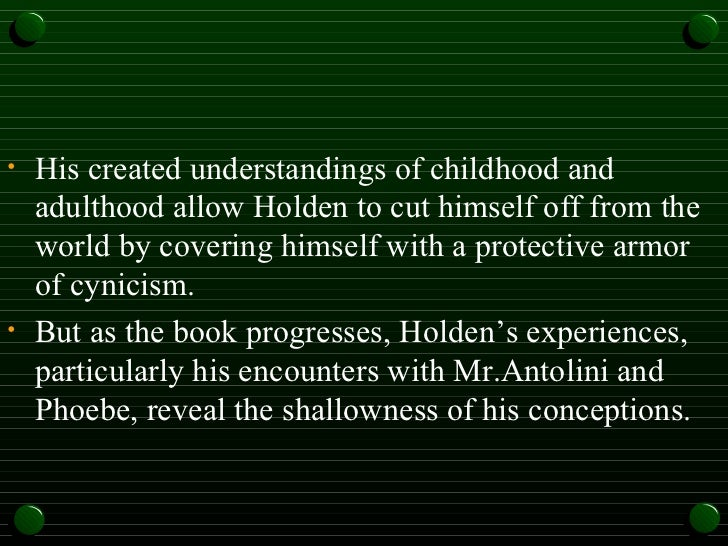phoniness was holdens downfall Holden is surrounded by phoniness because that is the word he uses to  of how  holden feels that adults are trying to ruin the innocence of children, and how.