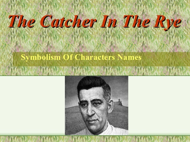 The Catcher In The Rye   Symbolism Of Characters Names