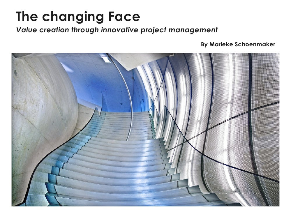 The changing Face Value creation through innovative project management                                                By M...