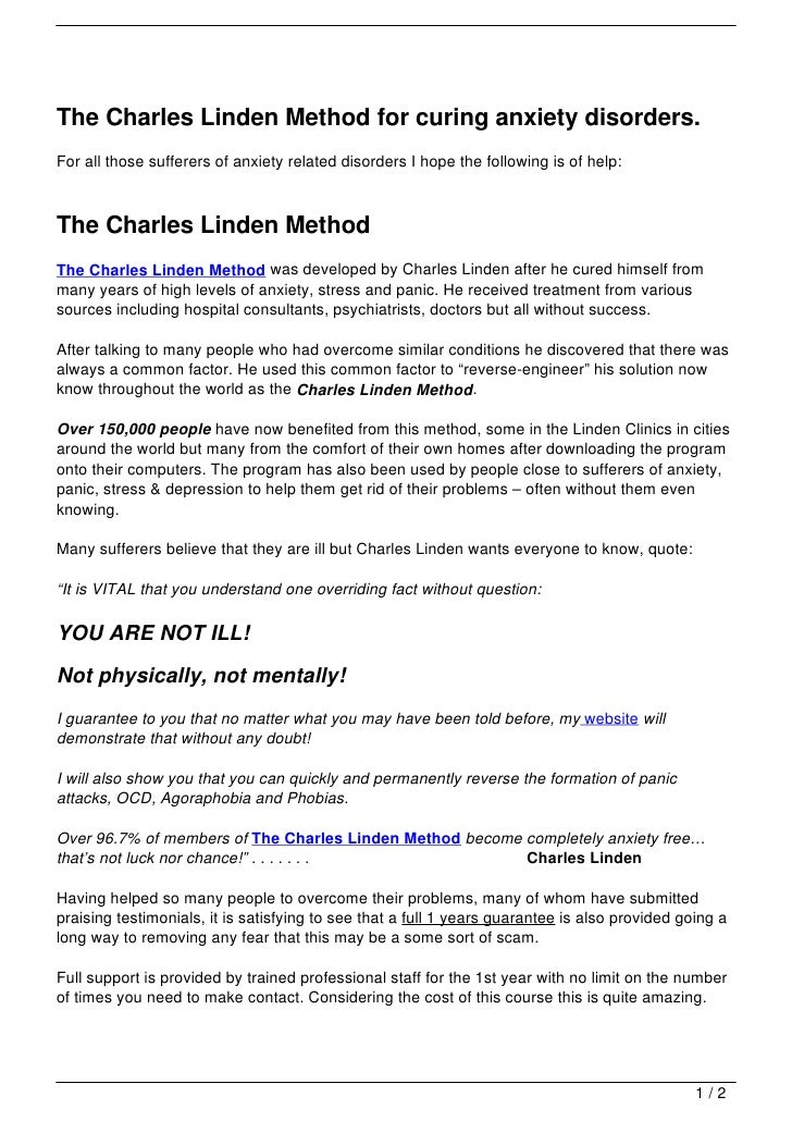 The Charles Linden Method for curing anxiety disorders.For all those sufferers of anxiety related disorders I hope the fol...