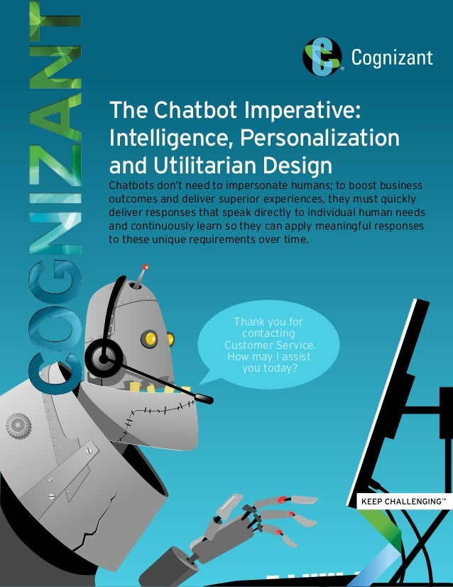 Thank you for contacting Customer Service. How may I assist you today? The Chatbot Imperative: Intelligence, Personalizati...