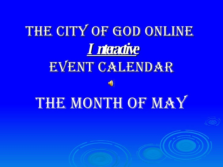 The City of God Online  Interactive Event Calendar THE MONTH OF MAY