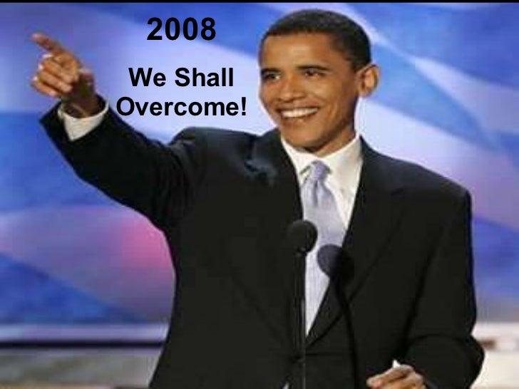 2008 We Shall Overcome!