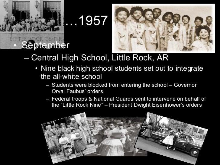 … 1957 <ul><li>September </li></ul><ul><ul><li>Central High School, Little Rock, AR </li></ul></ul><ul><ul><ul><li>Nine ...
