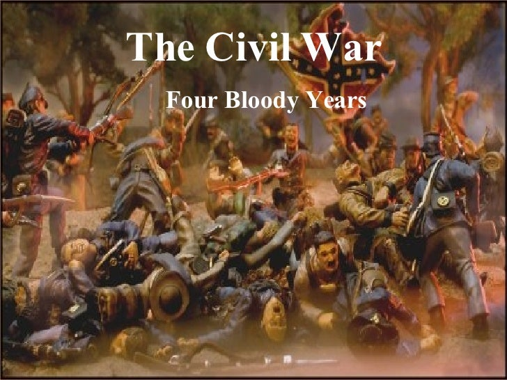 The Civil War Four Bloody Years