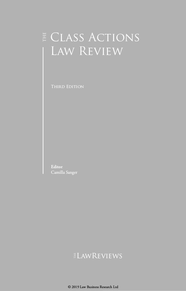 Class Actions Law Review Third Edition Editor Camilla Sanger lawreviews © 2019 Law Business Research Ltd