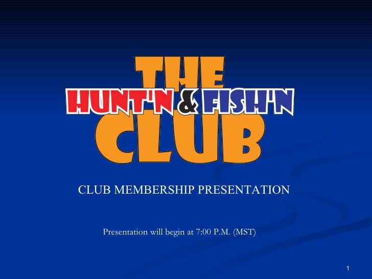 CLUB MEMBERSHIP PRESENTATION Presentation will begin at 7:00 P.M. (MST)