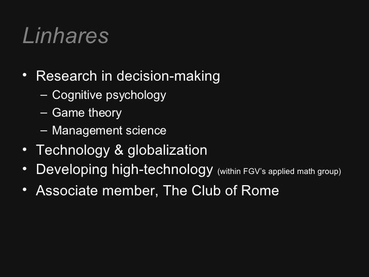 Linhares <ul><li>Research in decision-making </li></ul><ul><ul><li>Cognitive psychology </li></ul></ul><ul><ul><li>Game th...