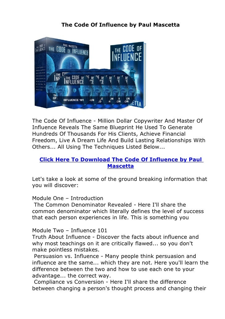 The Code Of Influence by Paul MascettaThe Code Of Influence - Million Dollar Copywriter And Master OfInfluence Reveals The...