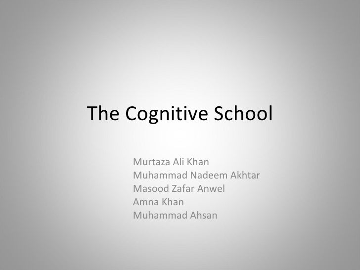 The Cognitive School Murtaza Ali Khan Muhammad Nadeem Akhtar Masood Zafar Anwel Amna Khan Muhammad Ahsan
