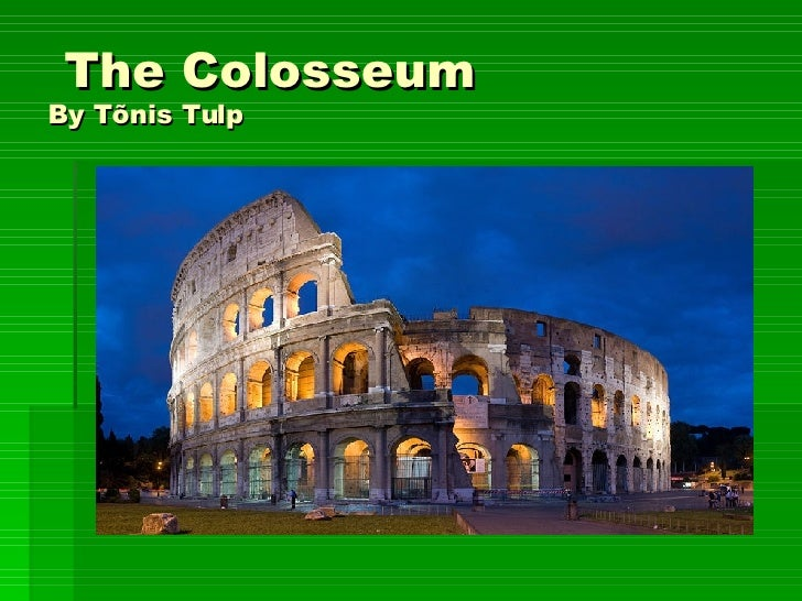 The Colosseum By Tõnis Tulp