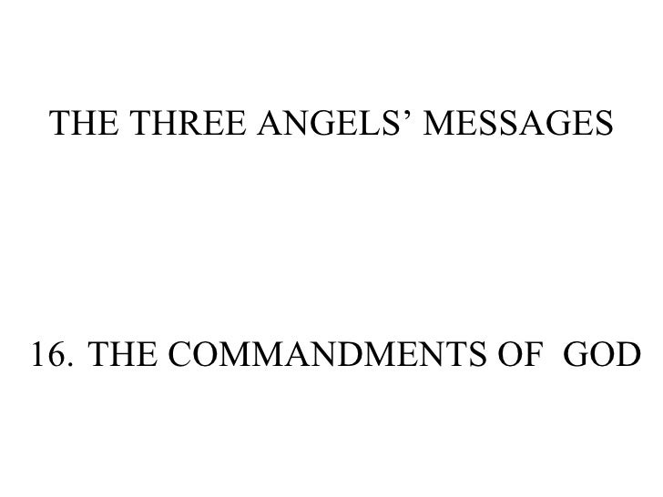 THE THREE ANGELS' MESSAGES 16. THE COMMANDMENTS OF  GOD