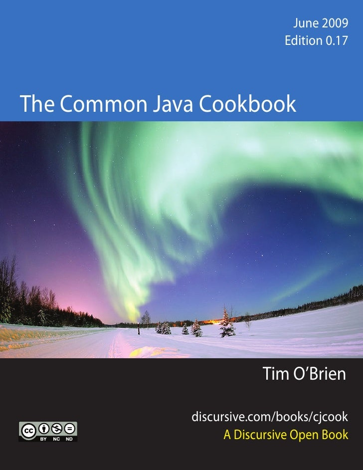 June 2009                      June 2009 Edition 0.9                   Edition 0.17    The Common Java Cookbook           ...