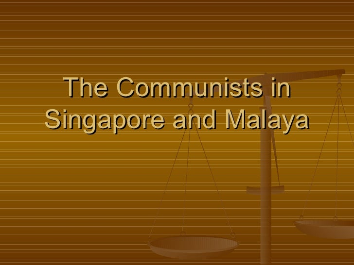 The Communists in Singapore and Malaya
