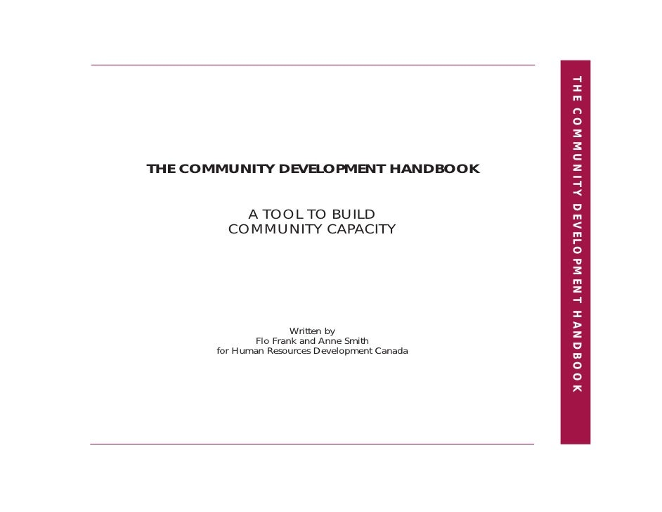 THE COMMUNITY DEVELOPMENT HANDBOOK THE COMMUNITY DEVELOPMENT HANDBOOK             A TOOL TO BUILD          COMMUNITY CAPAC...