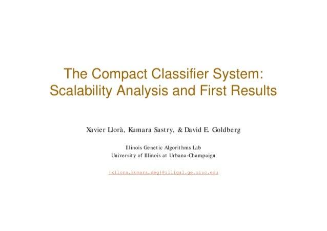 The Compact Classifier System: Scalability Analysis and First Results        Xavier Llorà, Kumara Sastry, & David E. Goldb...