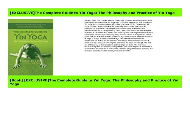 Exclusive The Complete Guide To Yin Yoga The Philosophy And Practic