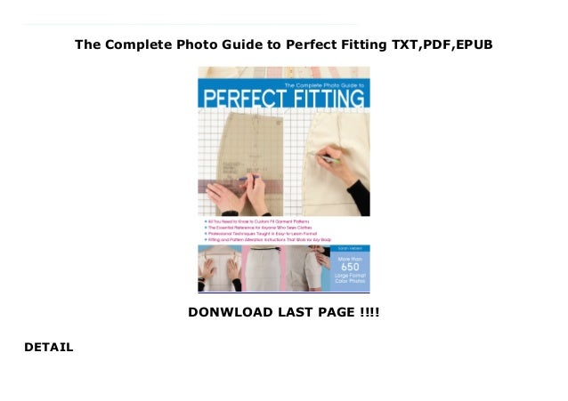 The Complete Photo Guide to Perfect Fitting TXT,PDF,EPUB DONWLOAD LAST PAGE !!!! DETAIL Get now Download The Complete Phot...