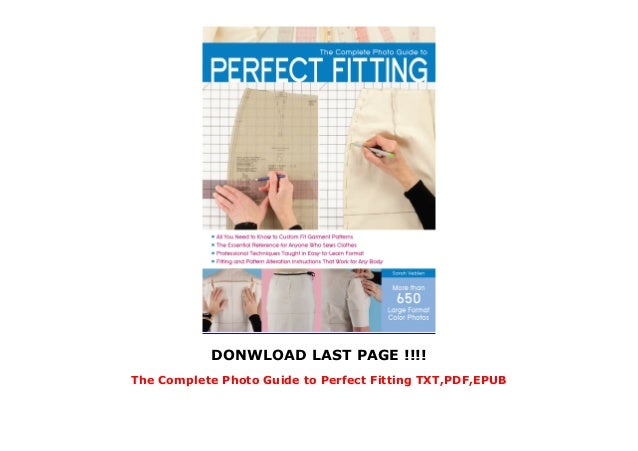 DONWLOAD LAST PAGE !!!! The Complete Photo Guide to Perfect Fitting TXT,PDF,EPUB