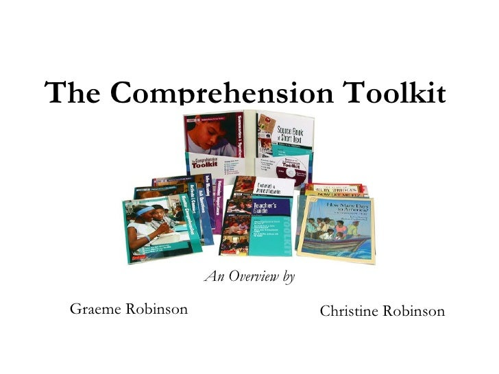 The Comprehension Toolkit  An Overview by Graeme Robinson Christine Robinson