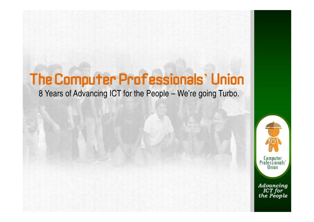 The Computer Professionals' Union  8 Years of Advancing ICT for the People – We're going Turbo.