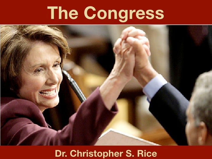 The Congress     Dr. Christopher S. Rice