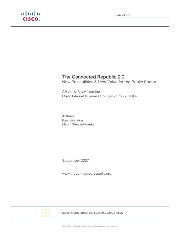 White Paper     The Connected Republic 2.0 New Possibilities & New Value for the Public Sector  A Point of View from the C...