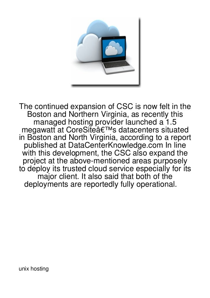 The continued expansion of CSC is now felt in the   Boston and Northern Virginia, as recently this     managed hosting pro...