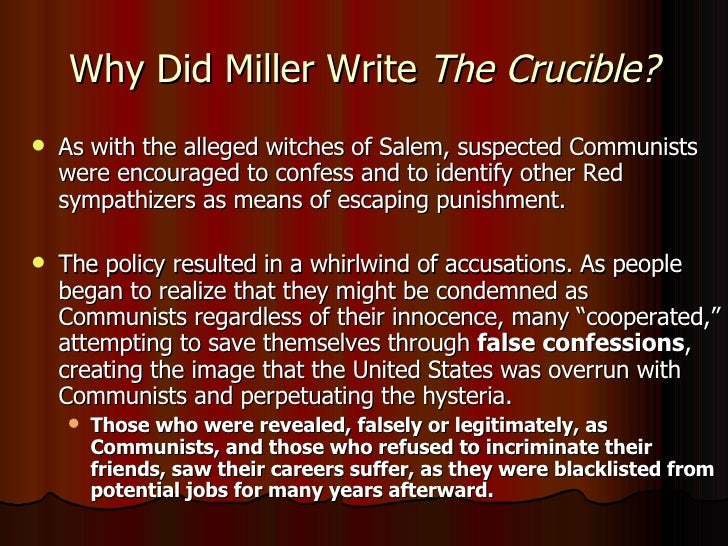 the efects of the investigation on millers writing of the crucible Arthur miller and the crucible  experience growth in the writing process,  on the advent of one of the productions of the crucible,.