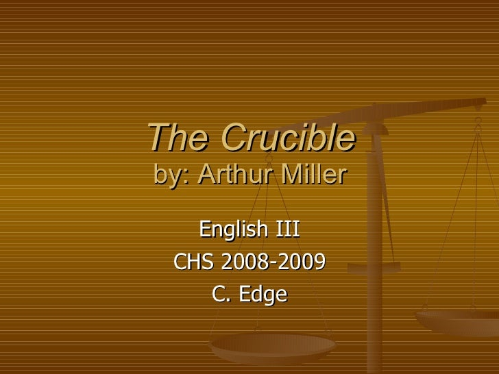 """the crucible by arthur miller 10 essay The crucible essay 1 below you will find five outstanding thesis statements / paper topics on """"the crucible"""" by arthur miller that can be used as essay."""