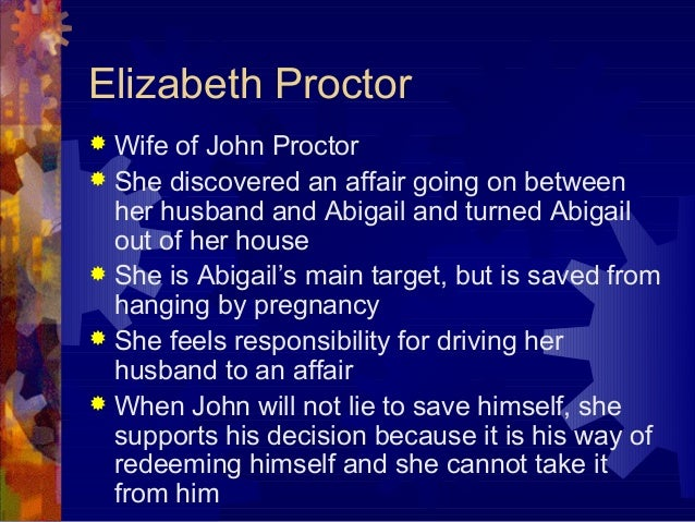 character traits of elizabeth proctor This character study of elizabeth proctor, a character in the crucible, shows  how this wronged woman's integrity shapes the 1953 play.