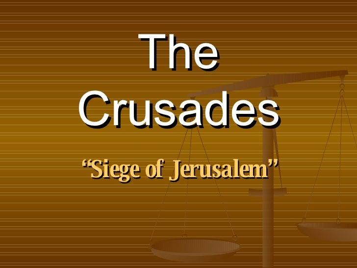 "The Crusades "" Siege of Jerusalem"""