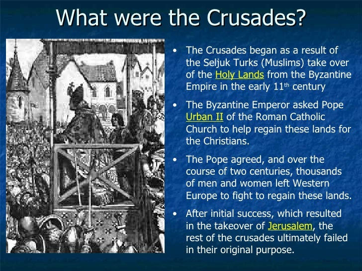 how why the crusades were Merke the crusades – article 2 what were the crusades the crusades were a series of wars during the middle ages where the christians of europe tried to.