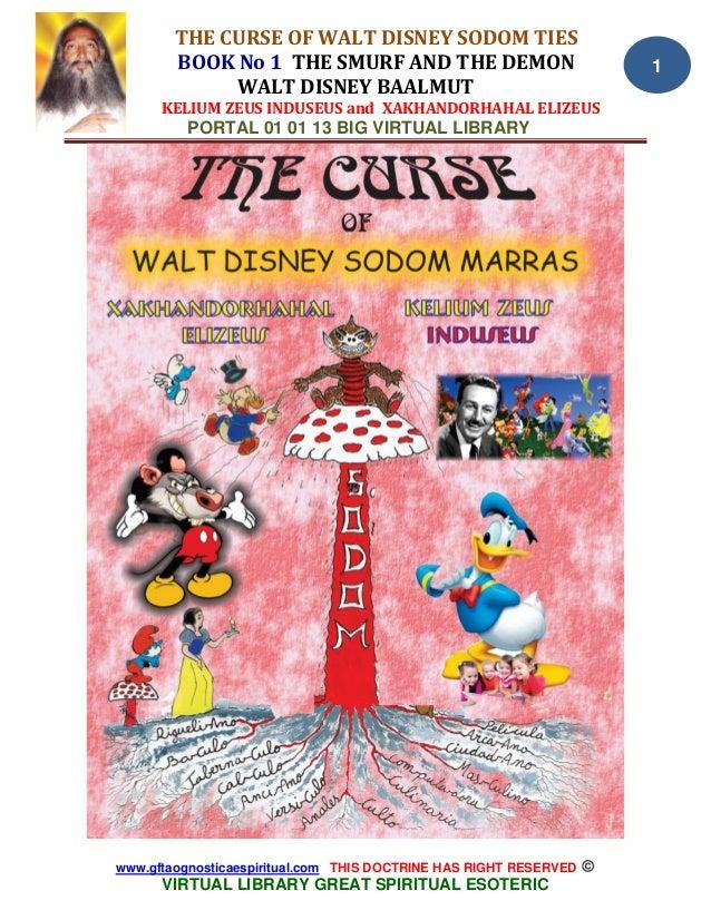 THE CURSE OF WALT DISNEY SODOM TIES BOOK No 1 THE SMURF AND THE DEMON WALT DISNEY BAALMUT KELIUM ZEUS INDUSEUS and XAKHAND...