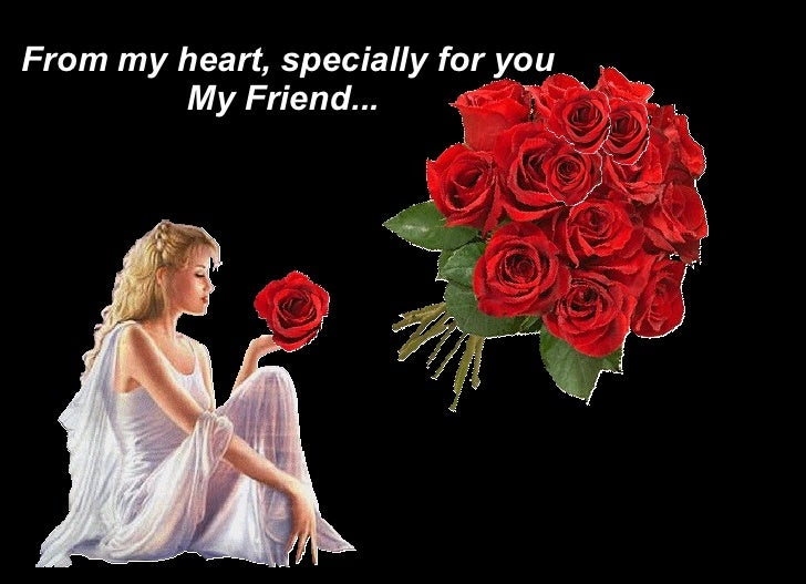 From my heart, specially for you My Friend...