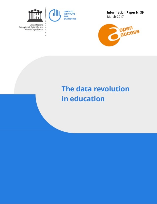 Information Paper N. 39 March 2017 The data revolution in education